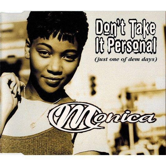 Coverafbeelding Monica - Don't Take It Personal (Just One Of Dem Days)