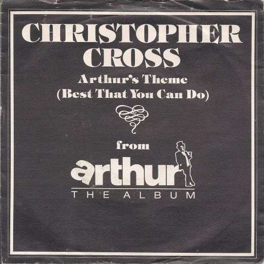Coverafbeelding Christopher Cross - Arthur's Theme (Best That You Can Do)