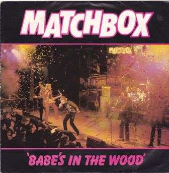 Coverafbeelding Babe's In The Wood - Matchbox