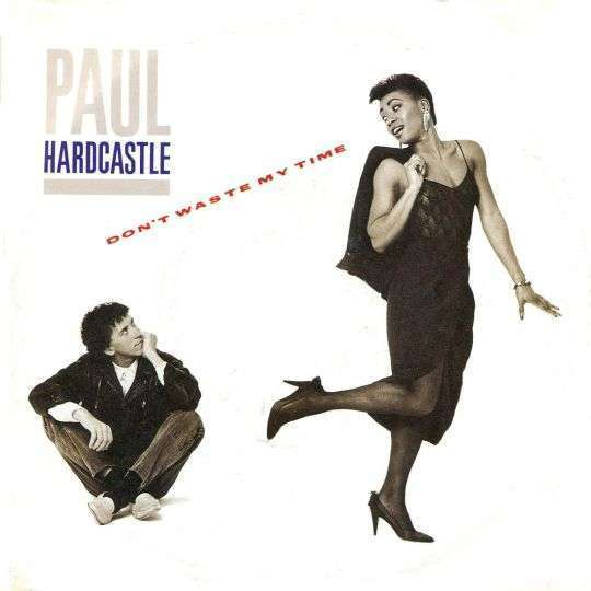 Coverafbeelding Don't Waste My Time - Paul Hardcastle