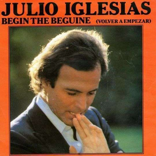 Coverafbeelding Begin The Beguine (Volver A Empezar) - Julio Iglesias