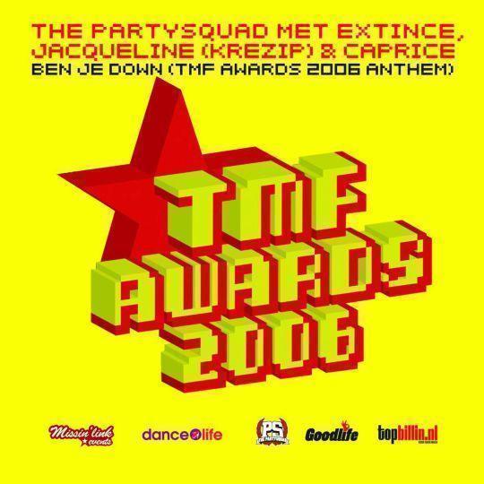 Coverafbeelding Ben Je Down (Tmf Awards 2006 Anthem) - The Partysquad Met Extince, Jacqueline (Krezip) & Caprice