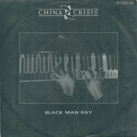 Coverafbeelding Black Man Ray - China Crisis