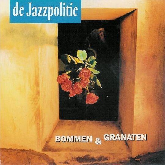 Coverafbeelding Bommen & Granaten - De Jazzpolitie