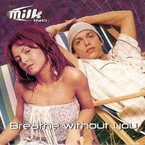Coverafbeelding Breathe Without You - Milk Inc.