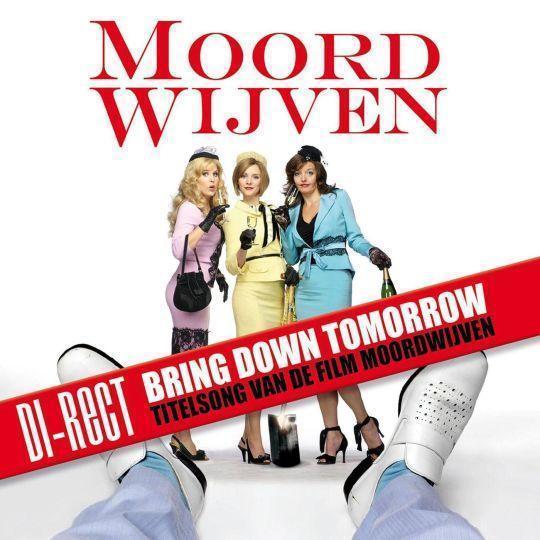 Coverafbeelding Bring Down Tomorrow - Titelsong Van De Film Moordwijven - Di-Rect