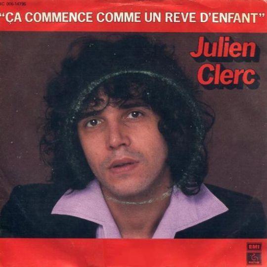 Coverafbeelding Ça Commence Comme Un Reve D'enfant - Julien Clerc