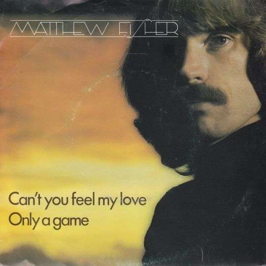 Coverafbeelding Matthew Fisher - Can't You Feel My Love