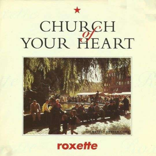 Coverafbeelding Church Of Your Heart - Roxette