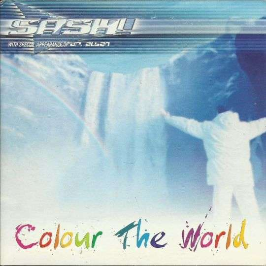 Coverafbeelding Colour The World - Sash! With Special Appearance Of Dr. Alban