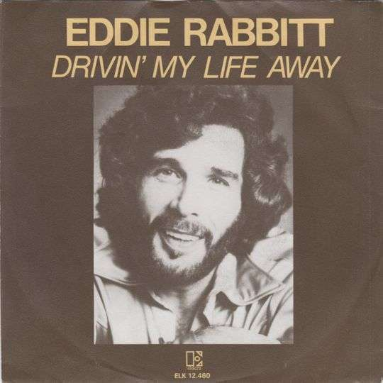 Coverafbeelding Eddie Rabbitt - Drivin' My Life Away