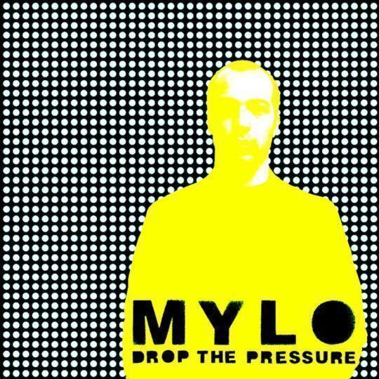 Coverafbeelding Mylo - Drop The Pressure