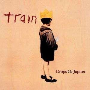 Coverafbeelding Drops Of Jupiter (Tell Me) - Train