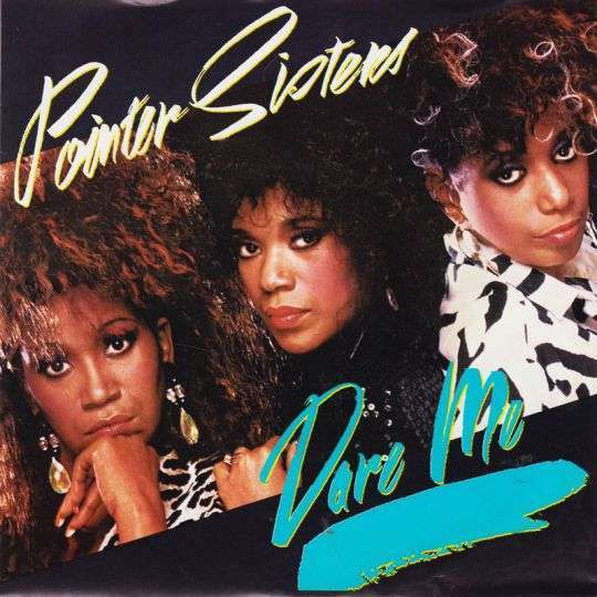Coverafbeelding Dare Me - Pointer Sisters