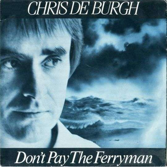 Coverafbeelding Don't Pay The Ferryman - Chris De Burgh