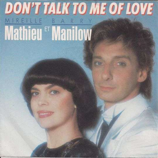 Coverafbeelding Don't Talk To Me Of Love - Mireille Mathieu Et Barry Manilow