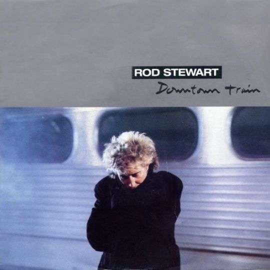 Coverafbeelding Downtown Train - Rod Stewart