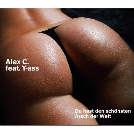 Coverafbeelding Alex C. feat. Y-ass - Du Hast Den Schönsten Arsch Der Welt