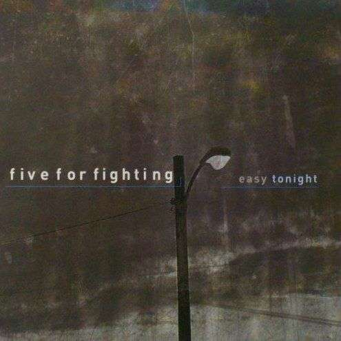 Coverafbeelding Easy Tonight - Five For Fighting