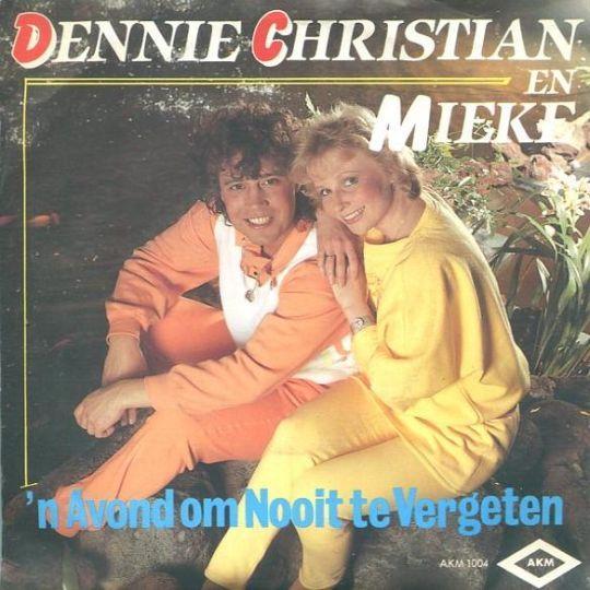 Coverafbeelding 'n Avond Om Nooit Te Vergeten - Dennie Christian & Mieke