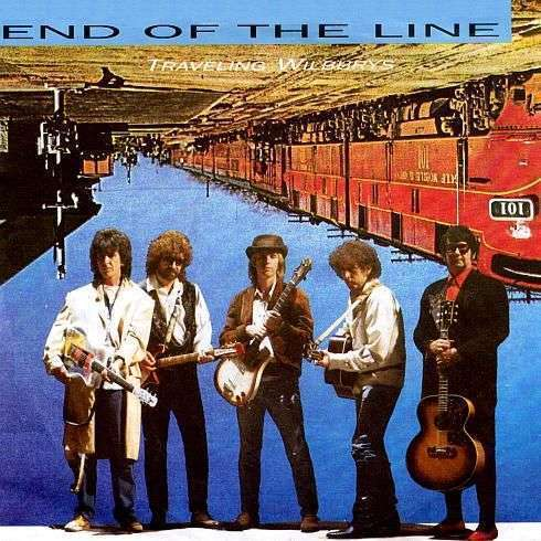 Coverafbeelding End Of The Line - Traveling Wilburys