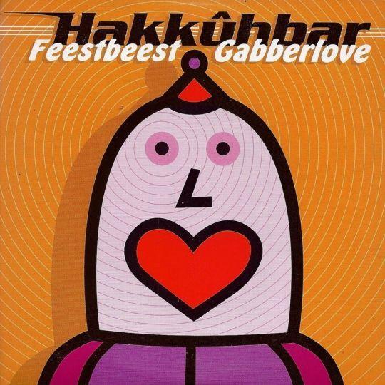 Coverafbeelding Hakkûhbar - Feestbeest/ Gabberlove