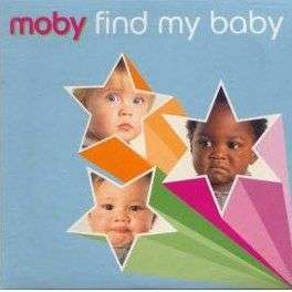 Coverafbeelding Moby - Find My Baby