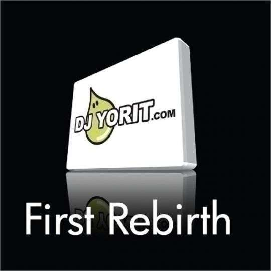 Coverafbeelding DJ Yorit.com - First Rebirth