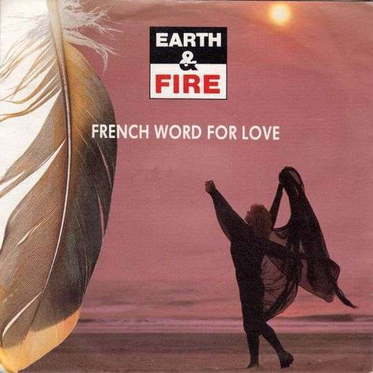 Coverafbeelding Earth & Fire - French Word For Love