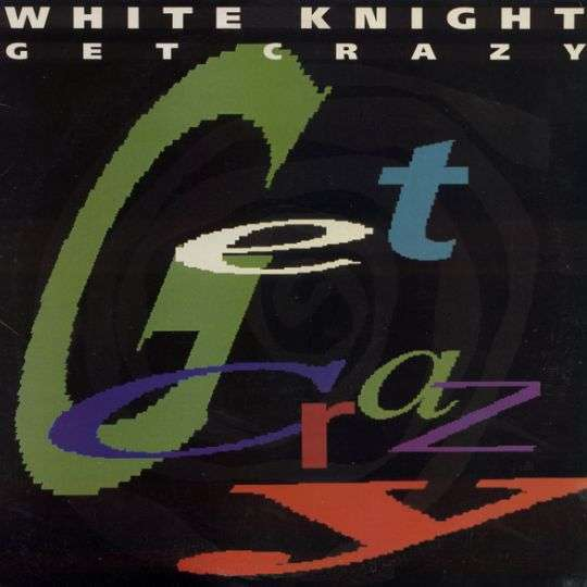 Coverafbeelding White Knight - Get Crazy