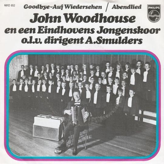 Coverafbeelding Goodbye - Auf Wiedersehen - John Woodhouse En Een Eindhovens Jongenskoor O.l.v. Dirigent A.smulders