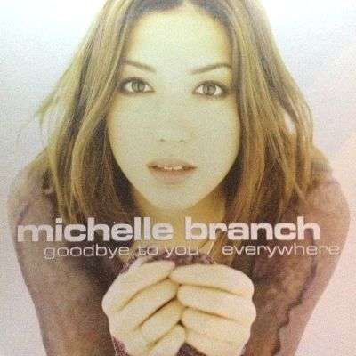 Coverafbeelding Goodbye To You - Michelle Branch