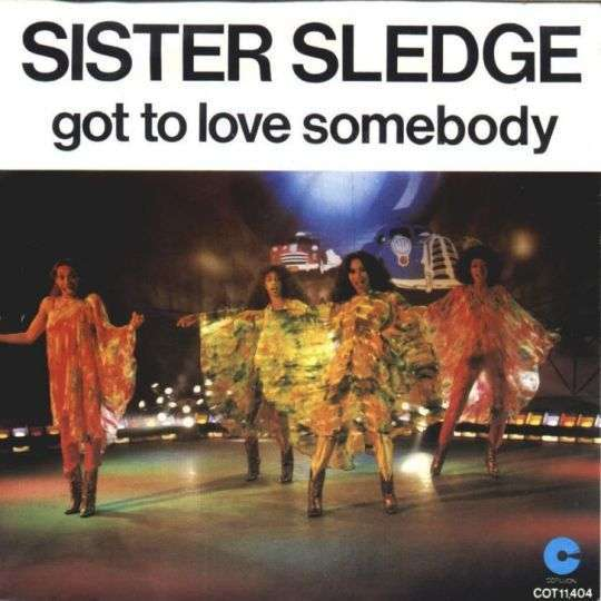 Coverafbeelding Got To Love Somebody - Sister Sledge