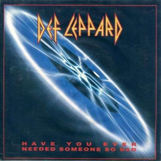 Coverafbeelding Have You Ever Needed Someone So Bad - Def Leppard