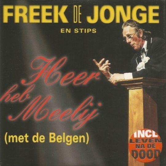 Coverafbeelding Heer Heb Meelij (Met De Belgen) - Freek De Jonge En Stips
