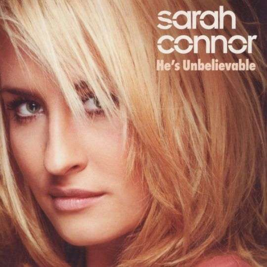 Coverafbeelding He's Unbelievable - Sarah Connor