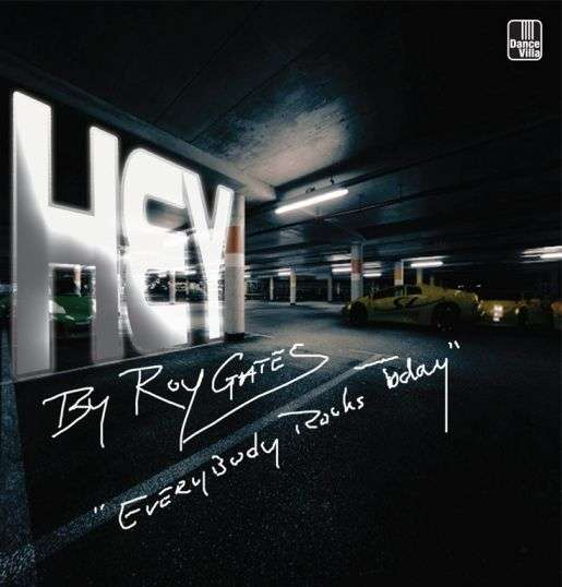 "Coverafbeelding Hey ""everybody Rocks Today"" - Roy Gates"