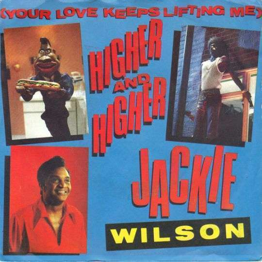 Coverafbeelding Jackie Wilson - Higher And Higher / (Your Love Keeps Lifting Me) Higher And Higher