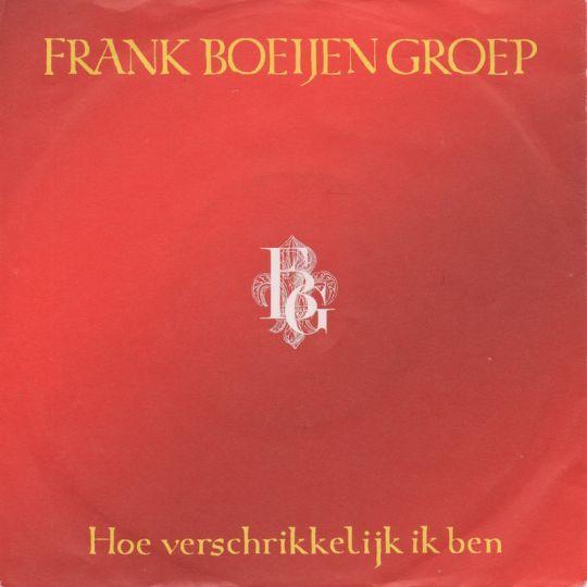 Coverafbeelding Hoe Verschrikkelijk Ik Ben - Frank Boeijen Groep