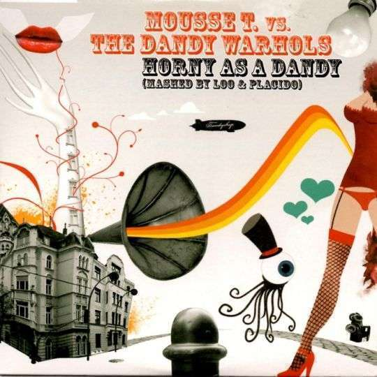 Coverafbeelding Horny As A Dandy - Mousse T. Vs. The Dandy Warhols