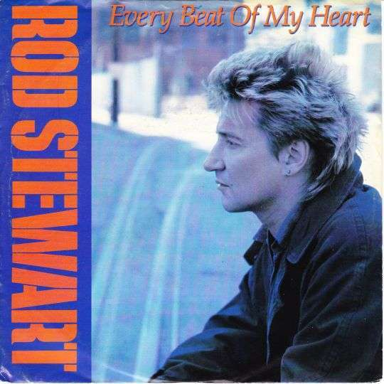 Coverafbeelding Every Beat Of My Heart - Rod Stewart