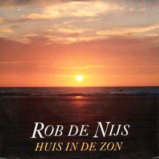 Coverafbeelding Huis In De Zon - Rob De Nijs