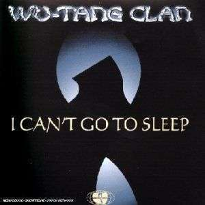 Coverafbeelding I Can't Go To Sleep - Wu-Tang Clan