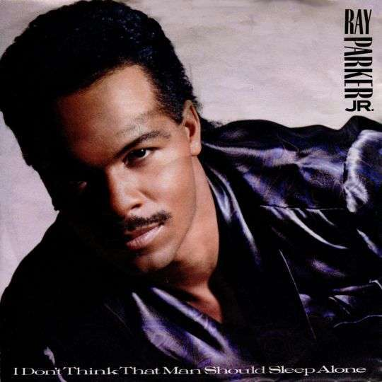 Coverafbeelding Ray Parker Jr. - I Don't Think That Man Should Sleep Alone