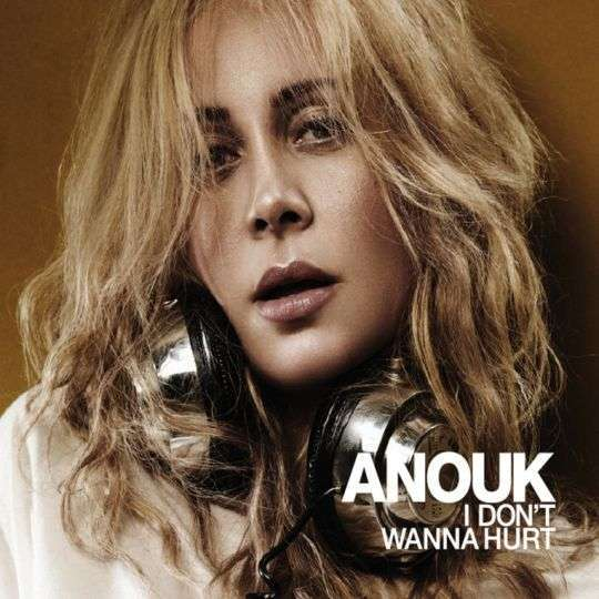 Coverafbeelding I Don't Wanna Hurt - Anouk