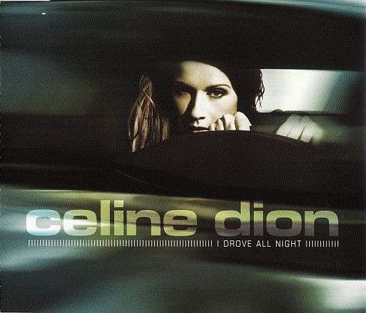 Coverafbeelding I Drove All Night - Celine Dion