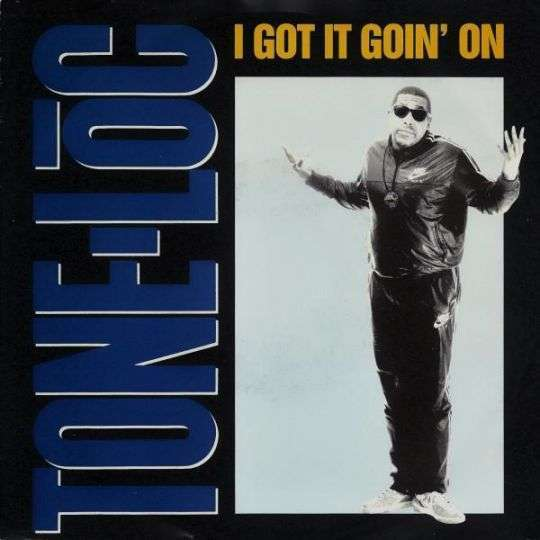 Coverafbeelding I Got It Goin' On - Tone Lōc