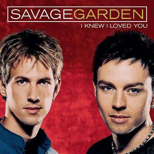Coverafbeelding I Knew I Loved You - Savage Garden