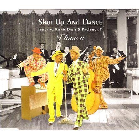 Coverafbeelding I Love U - Shut Up And Dance Featuring Richie Davis & Professor T