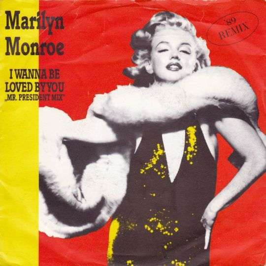 Coverafbeelding Marilyn Monroe - I Wanna Be Loved By You - Mr. President Mix - '89 Remix